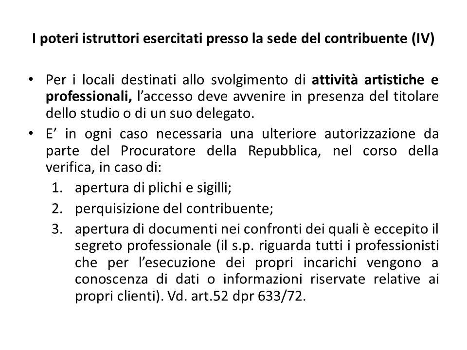 I poteri istruttori esercitati presso la sede del contribuente (IV) Per i locali destinati allo svolgimento di attività artistiche e professionali, l'