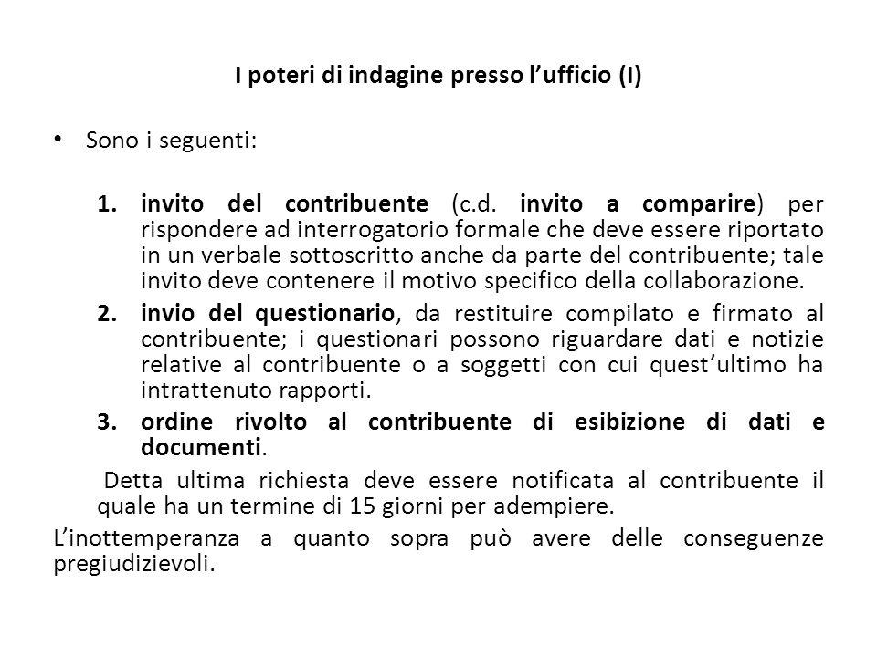 I poteri di indagine presso l'ufficio (I) Sono i seguenti: 1.invito del contribuente (c.d. invito a comparire) per rispondere ad interrogatorio formal