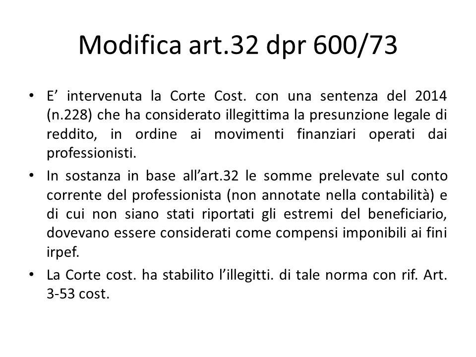 Modifica art.32 dpr 600/73 E' intervenuta la Corte Cost. con una sentenza del 2014 (n.228) che ha considerato illegittima la presunzione legale di red