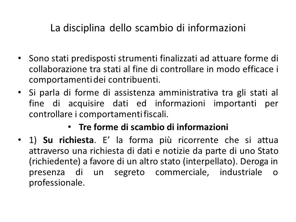 La disciplina dello scambio di informazioni Sono stati predisposti strumenti finalizzati ad attuare forme di collaborazione tra stati al fine di contr
