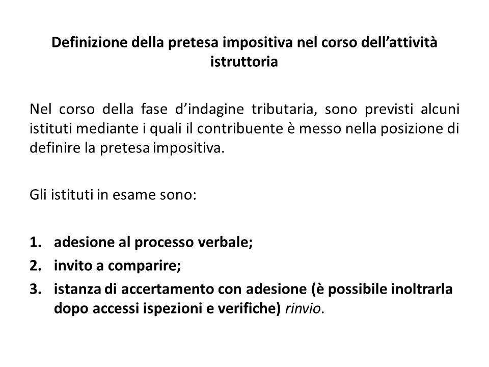 Definizione della pretesa impositiva nel corso dell'attività istruttoria Nel corso della fase d'indagine tributaria, sono previsti alcuni istituti med