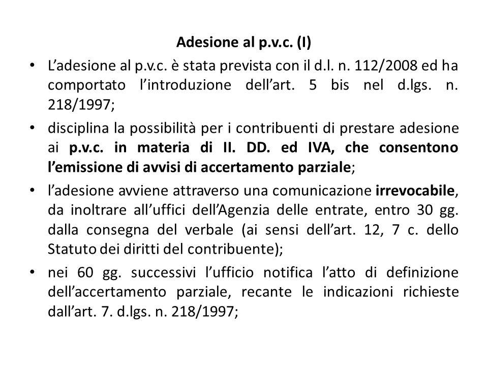 Adesione al p.v.c. (I) L'adesione al p.v.c. è stata prevista con il d.l. n. 112/2008 ed ha comportato l'introduzione dell'art. 5 bis nel d.lgs. n. 218