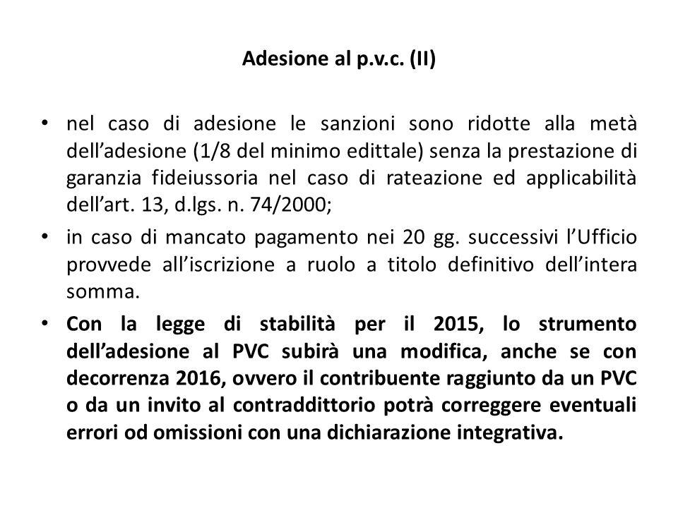 Adesione al p.v.c. (II) nel caso di adesione le sanzioni sono ridotte alla metà dell'adesione (1/8 del minimo edittale) senza la prestazione di garanz