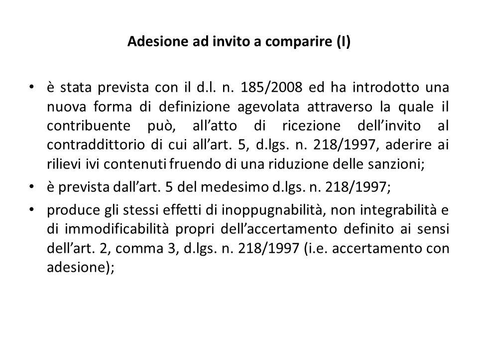 Adesione ad invito a comparire (I) è stata prevista con il d.l. n. 185/2008 ed ha introdotto una nuova forma di definizione agevolata attraverso la qu