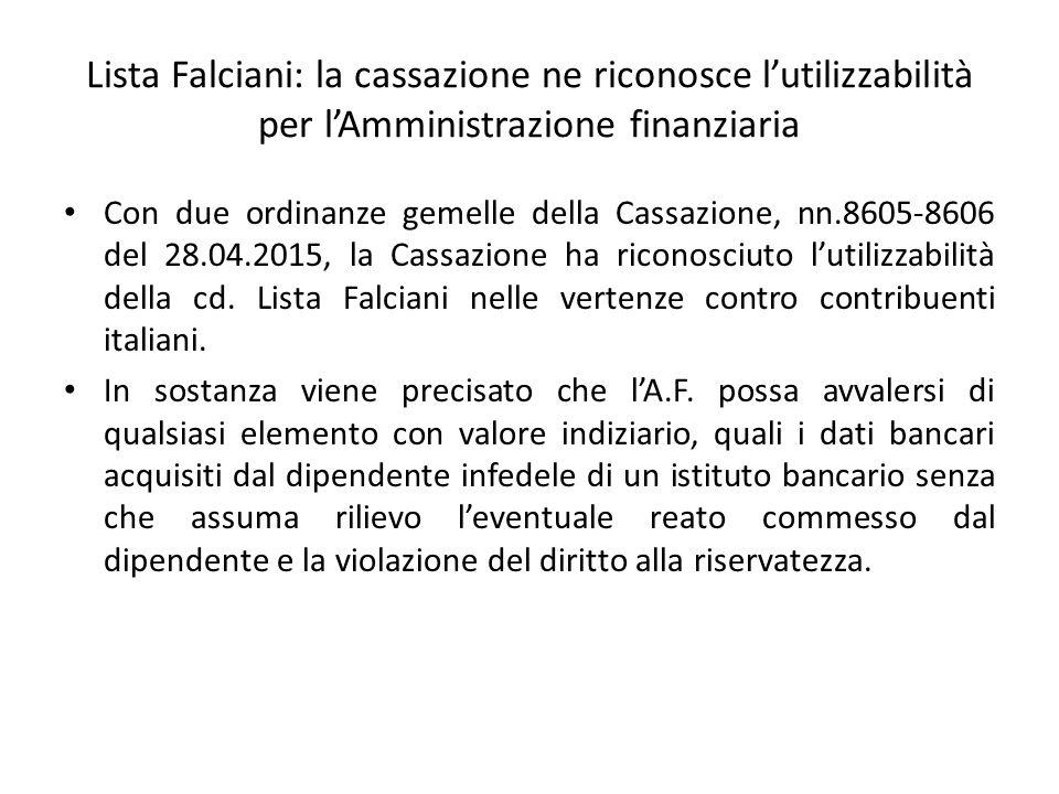 Lista Falciani: la cassazione ne riconosce l'utilizzabilità per l'Amministrazione finanziaria Con due ordinanze gemelle della Cassazione, nn.8605-8606 del 28.04.2015, la Cassazione ha riconosciuto l'utilizzabilità della cd.