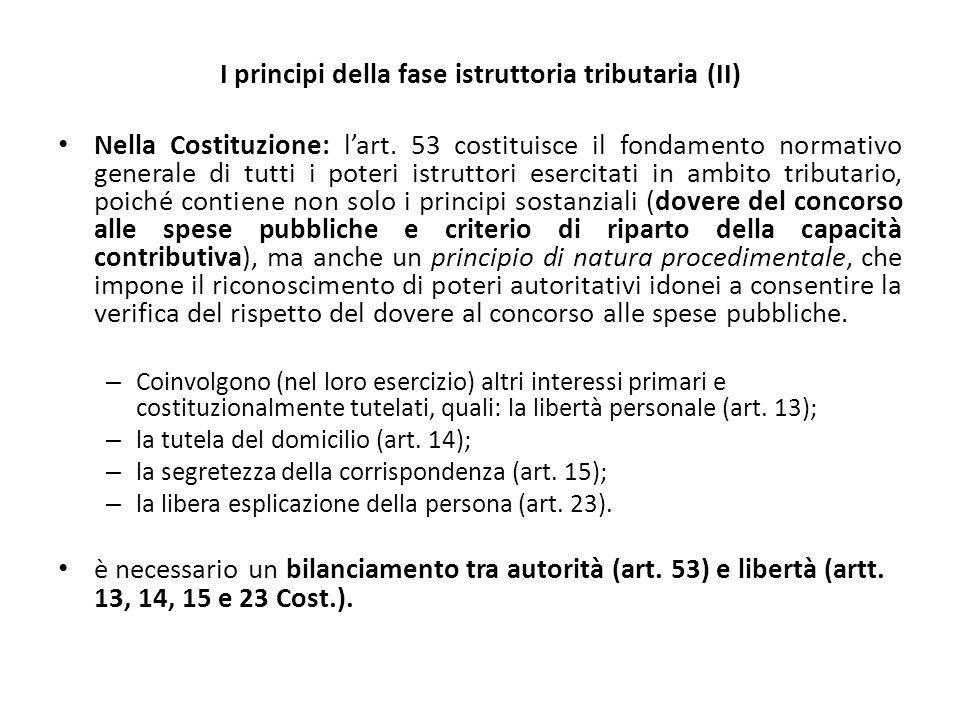 I principi della fase istruttoria tributaria (II) Nella Costituzione: l'art. 53 costituisce il fondamento normativo generale di tutti i poteri istrutt