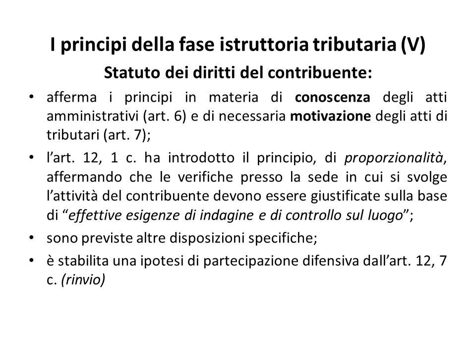 I principi della fase istruttoria tributaria (V) Statuto dei diritti del contribuente: afferma i principi in materia di conoscenza degli atti amminist