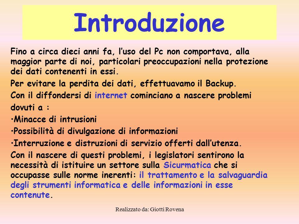 Realizzato da: Giotti Rovena Alcuni esempi: Un allagamento dovuto a forti piogge Un cavallo di troia L'entità che mette in atto la minaccia è chiamato agente Gestione del rischio