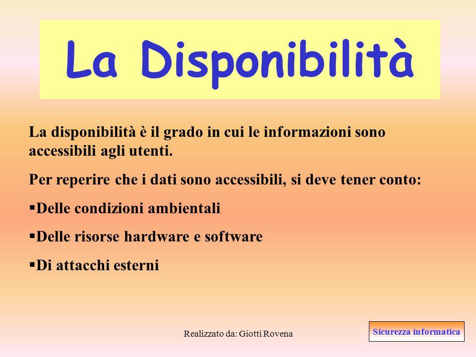 Realizzato da: Giotti Rovena L'integrità per ciò che riguarda le informazioni, è il grado in cui le informazioni devono essere: corrette, coerenti e affidabili.