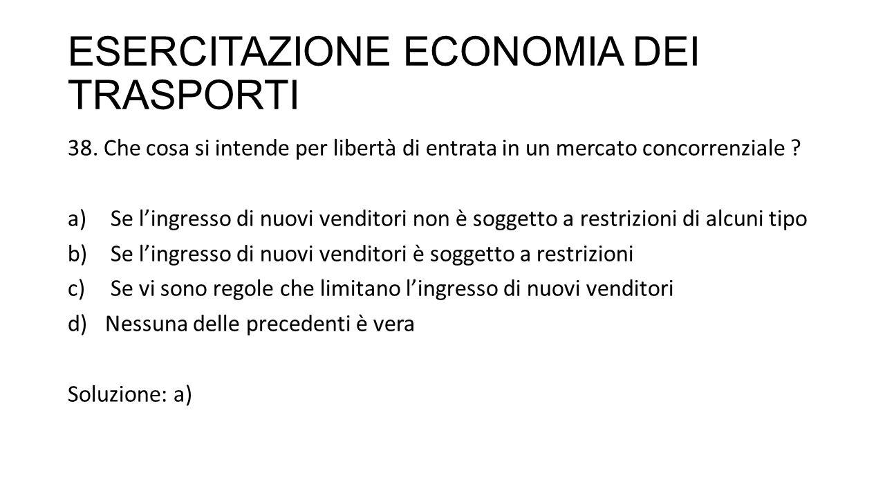 ESERCITAZIONE ECONOMIA DEI TRASPORTI 38.