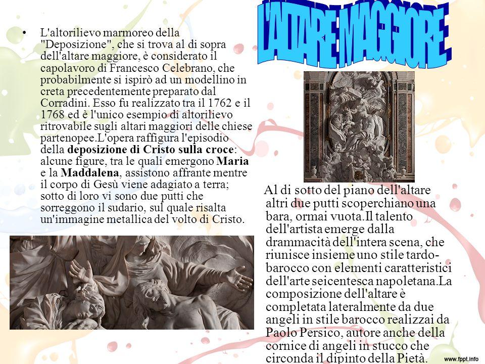 L altorilievo marmoreo della Deposizione , che si trova al di sopra dell altare maggiore, è considerato il capolavoro di Francesco Celebrano, che probabilmente si ispirò ad un modellino in creta precedentemente preparato dal Corradini.
