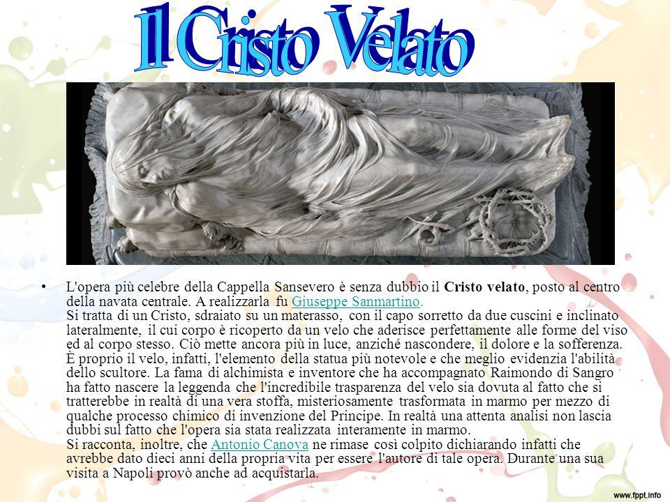 L opera più celebre della Cappella Sansevero è senza dubbio il Cristo velato, posto al centro della navata centrale.