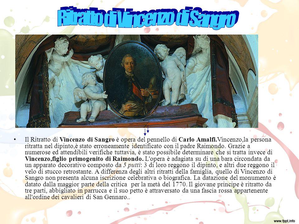 Il Ritratto di Vincenzo di Sangro è opera del pennello di Carlo Amalfi.Vincenzo,la persona ritratta nel dipinto,è stato erroneamente identificato con il padre Raimondo.