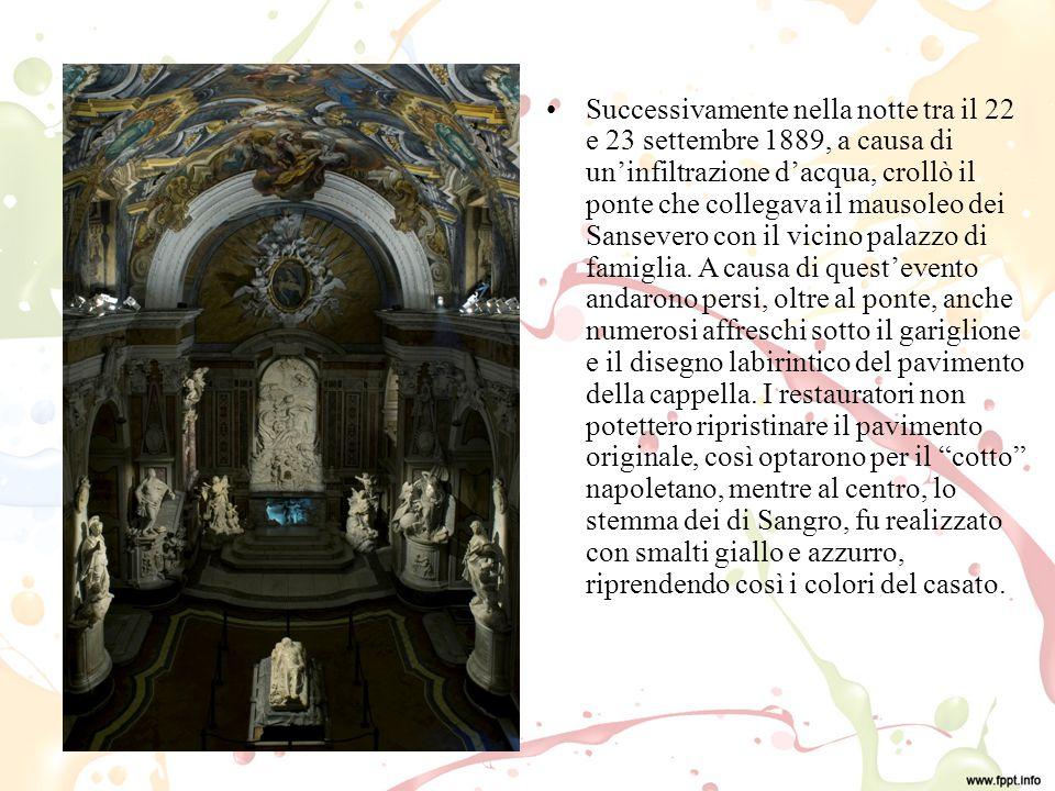 Successivamente nella notte tra il 22 e 23 settembre 1889, a causa di un'infiltrazione d'acqua, crollò il ponte che collegava il mausoleo dei Sansevero con il vicino palazzo di famiglia.