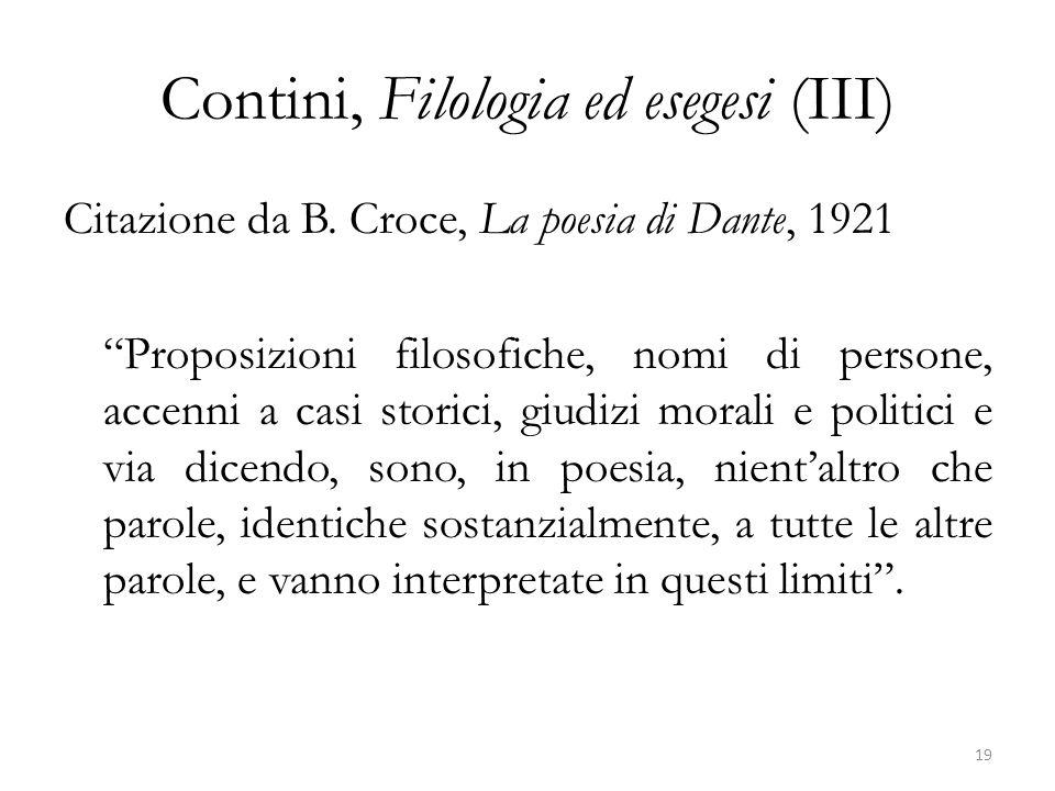 """Contini, Filologia ed esegesi (III) Citazione da B. Croce, La poesia di Dante, 1921 """"Proposizioni filosofiche, nomi di persone, accenni a casi storici"""