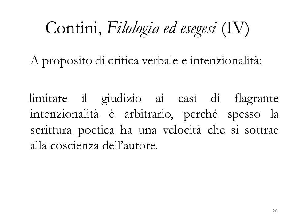 Contini, Filologia ed esegesi (IV) A proposito di critica verbale e intenzionalità: limitare il giudizio ai casi di flagrante intenzionalità è arbitra