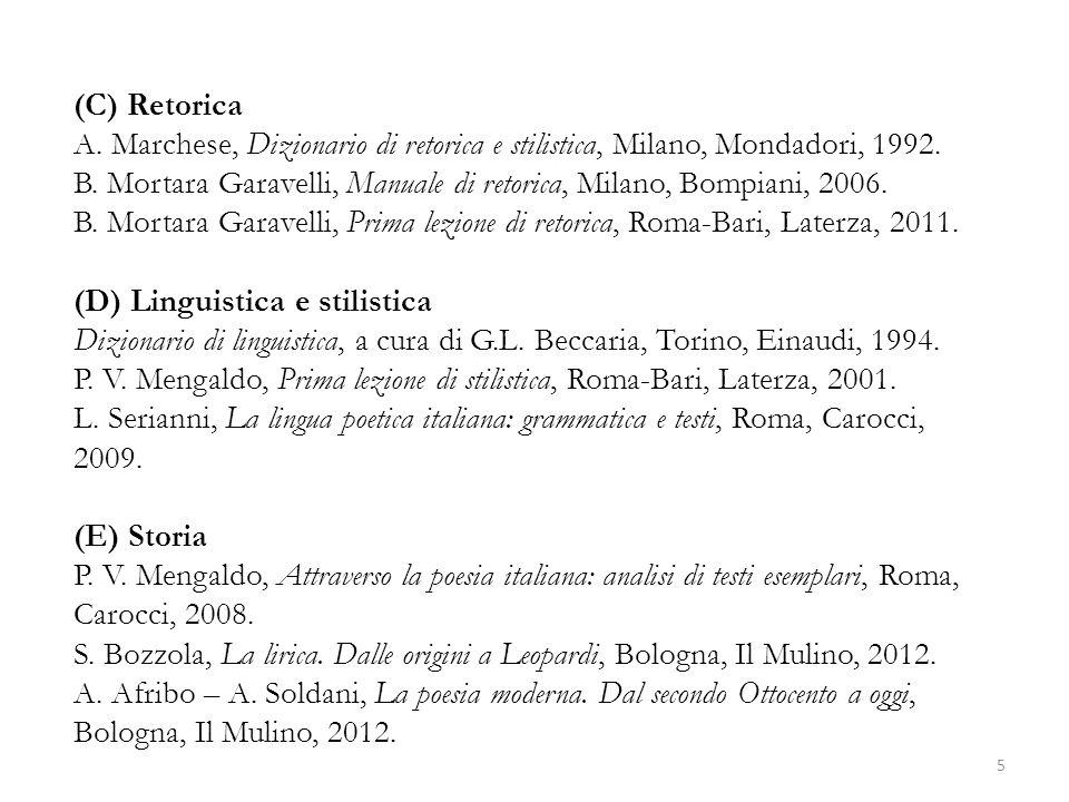 5 (C) Retorica A. Marchese, Dizionario di retorica e stilistica, Milano, Mondadori, 1992. B. Mortara Garavelli, Manuale di retorica, Milano, Bompiani,