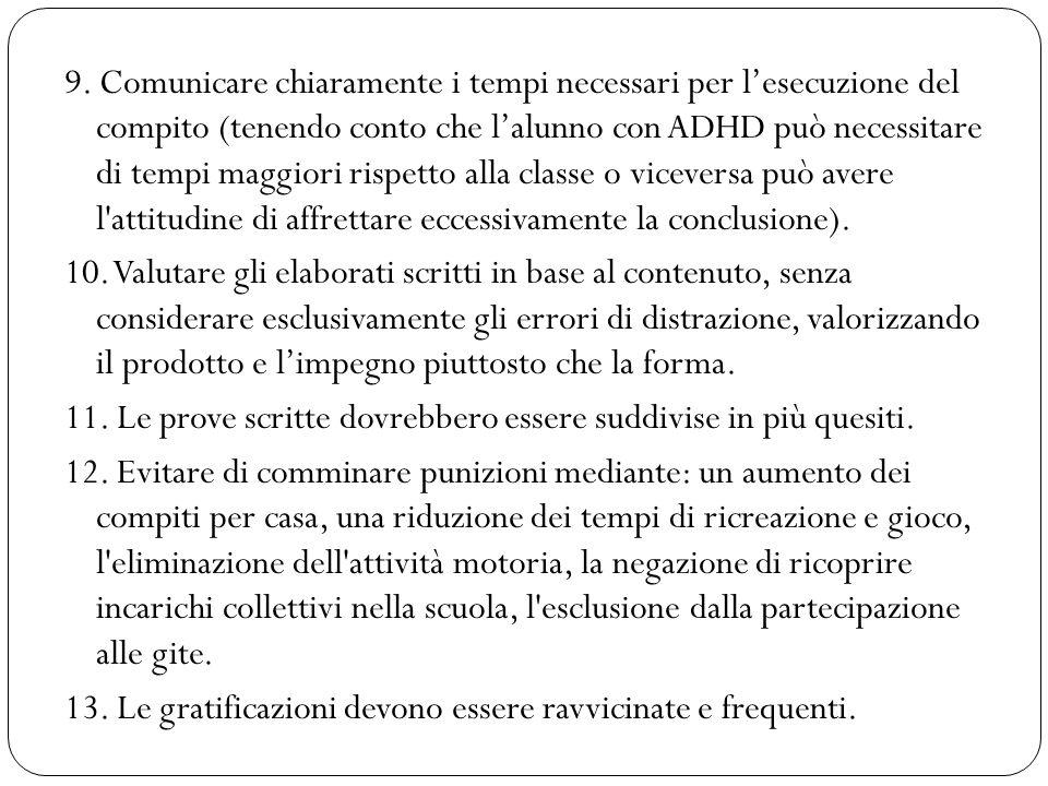9. Comunicare chiaramente i tempi necessari per l'esecuzione del compito (tenendo conto che l'alunno con ADHD può necessitare di tempi maggiori rispet
