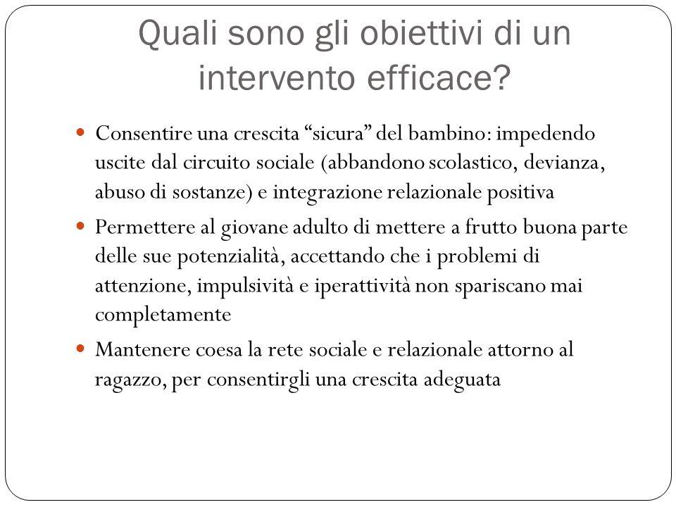 """Quali sono gli obiettivi di un intervento efficace? Consentire una crescita """"sicura"""" del bambino: impedendo uscite dal circuito sociale (abbandono sco"""