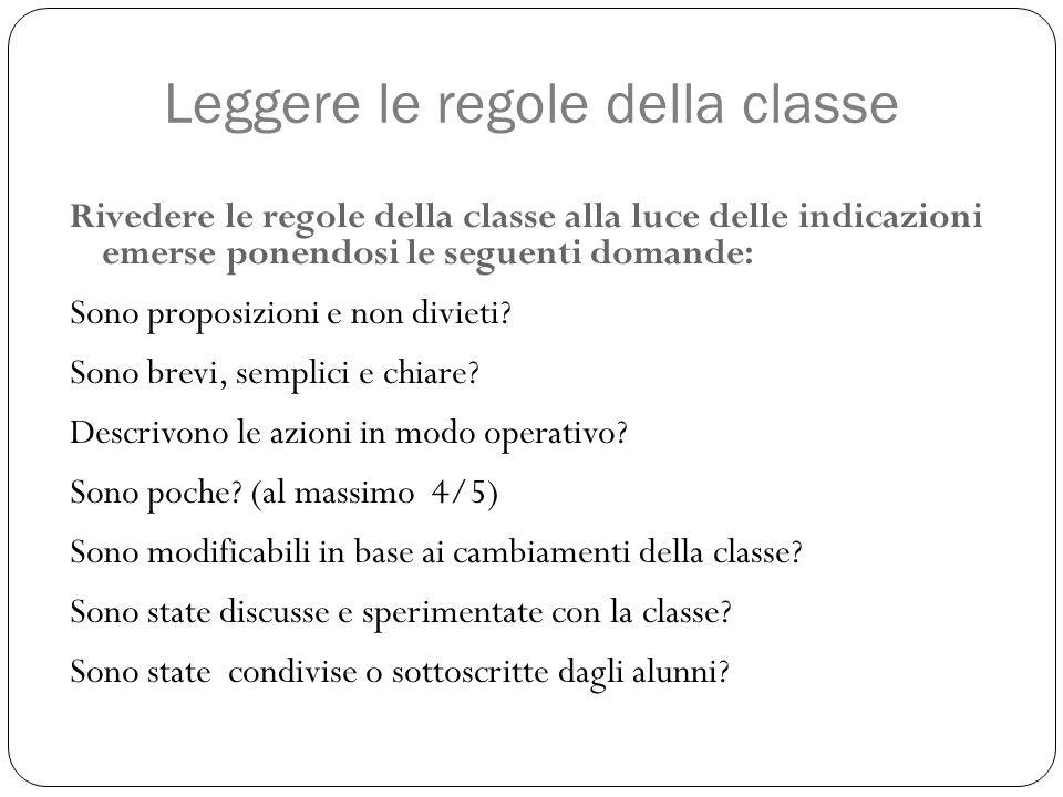 Leggere le regole della classe Rivedere le regole della classe alla luce delle indicazioni emerse ponendosi le seguenti domande: Sono proposizioni e n