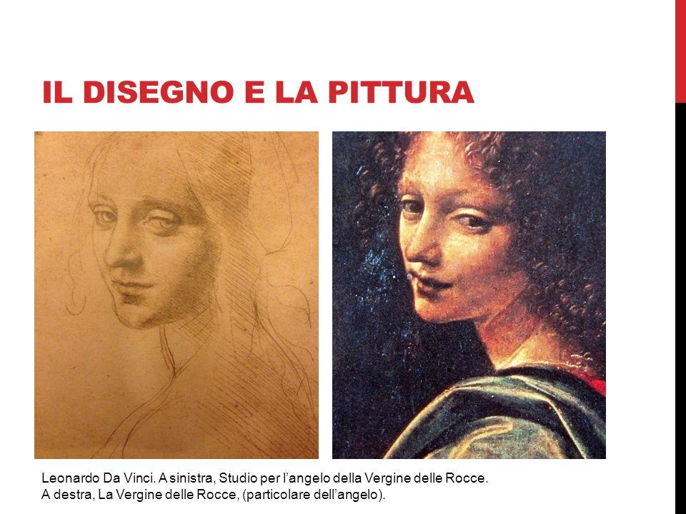 IL DISEGNO E LA PITTURA Leonardo Da Vinci. A sinistra, Studio per l'angelo della Vergine delle Rocce. A destra, La Vergine delle Rocce, (particolare d
