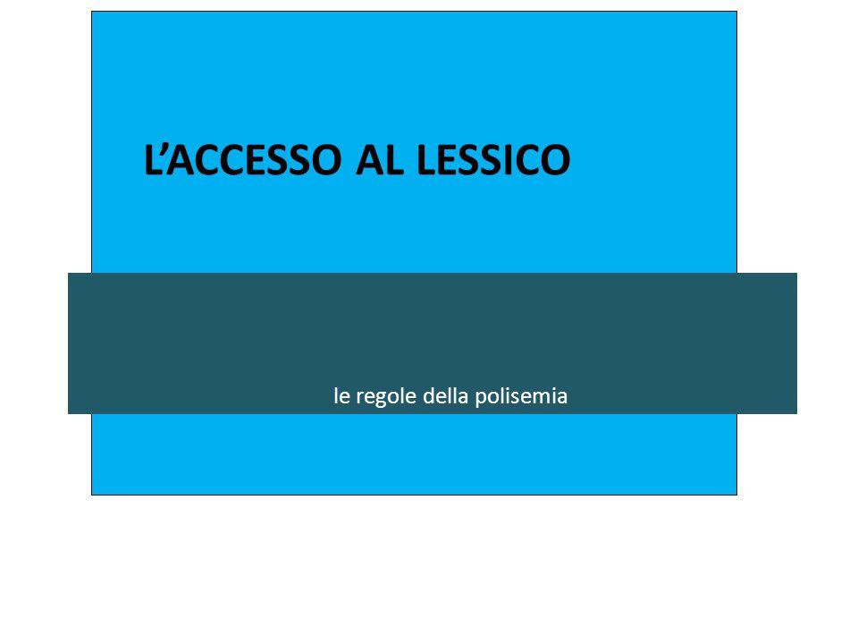 L'ACCESSO AL LESSICO le regole della polisemia