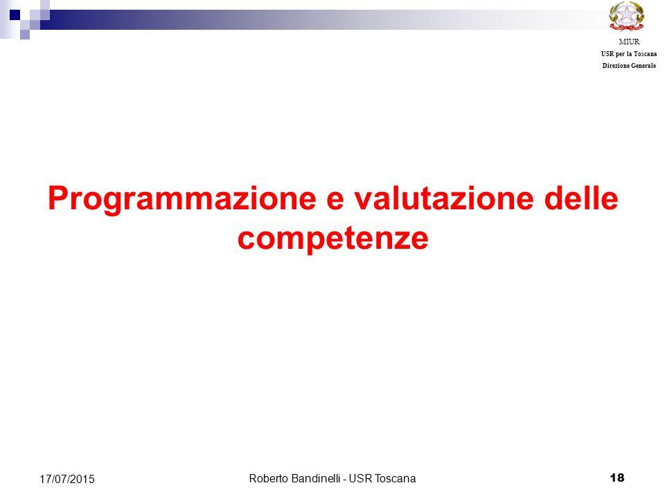 Roberto Bandinelli - USR Toscana 18 17/07/2015 MIUR USR per la Toscana Direzione Generale Programmazione e valutazione delle competenze