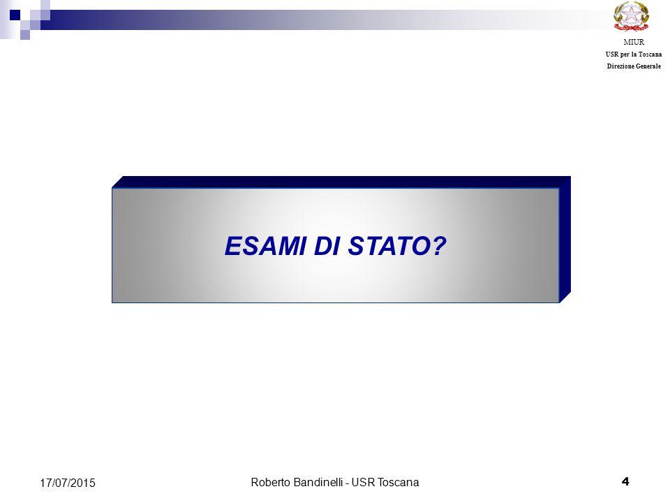 Roberto Bandinelli - USR Toscana 4 17/07/2015 MIUR USR per la Toscana Direzione Generale ESAMI DI STATO?