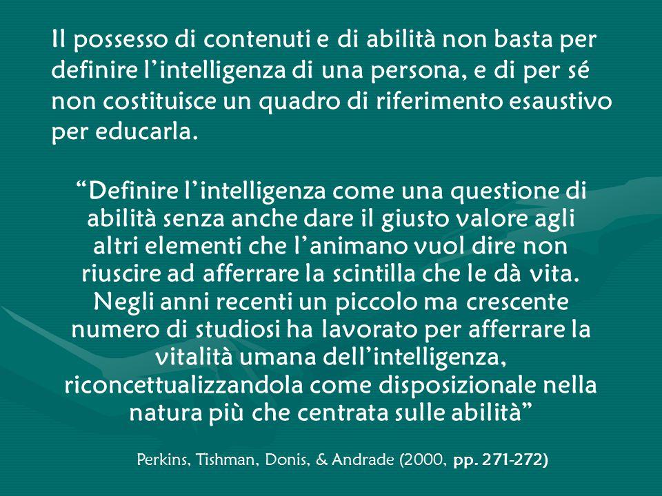 """""""Definire l'intelligenza come una questione di abilità senza anche dare il giusto valore agli altri elementi che l'animano vuol dire non riuscire ad a"""