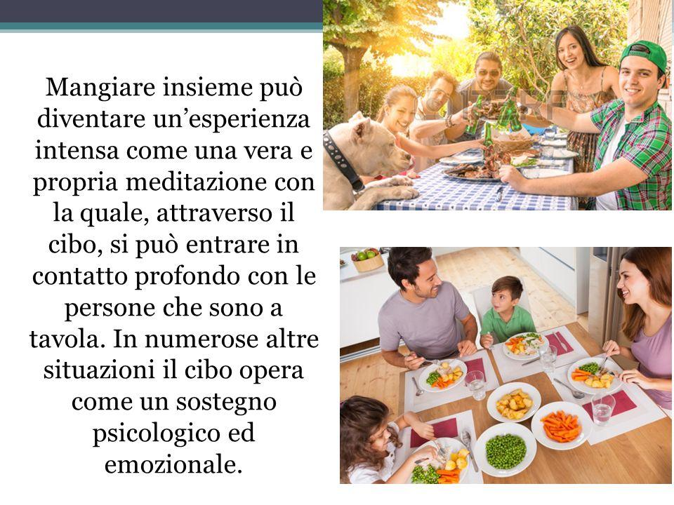 Mangiare insieme può diventare un'esperienza intensa come una vera e propria meditazione con la quale, attraverso il cibo, si può entrare in contatto profondo con le persone che sono a tavola.
