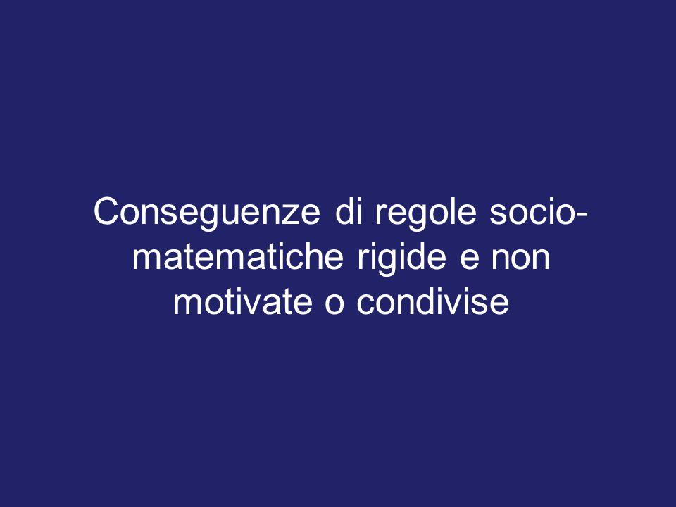 Conseguenze di regole socio- matematiche rigide e non motivate o condivise