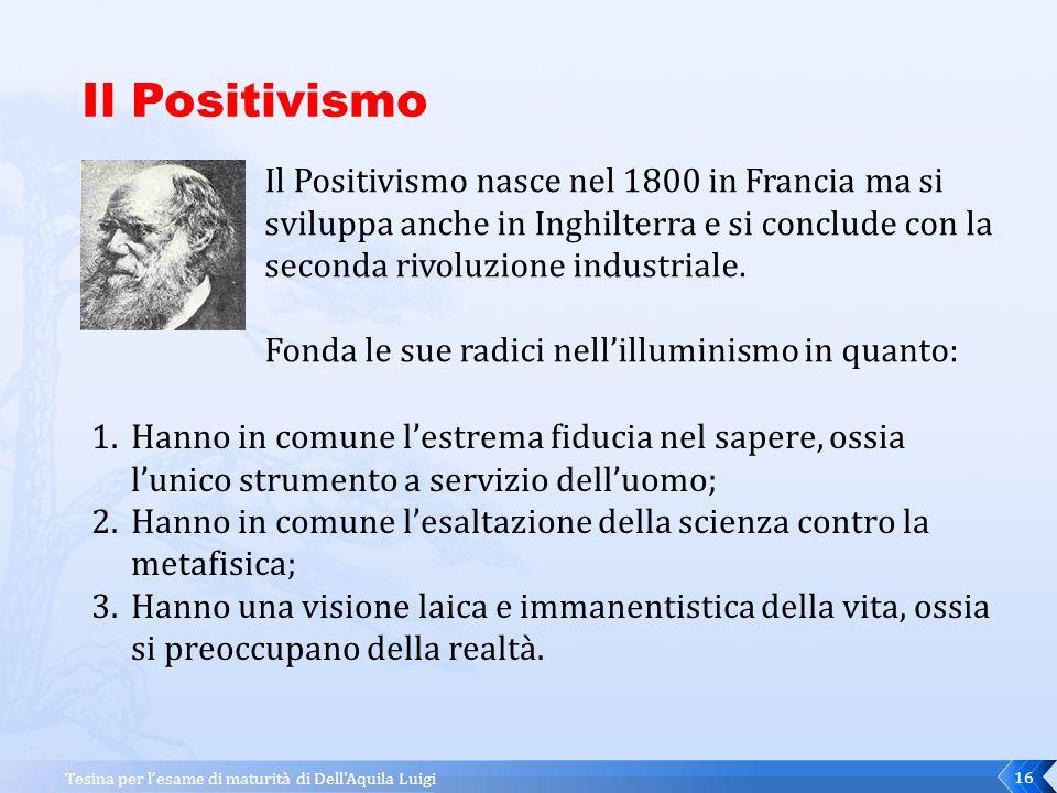 Tesina per l'esame di maturità di Dell Aquila Luigi15 Anche in ambito filosofico si può parlare di progresso, attraverso il Positivismo ed Herbert Spencer.