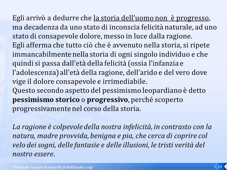Tesina per l0esame di maturità di Dell Aquila Luigi22 A differenza di Spencer, c'è invece chi parla di un non progresso: Giacomo Leopardi.