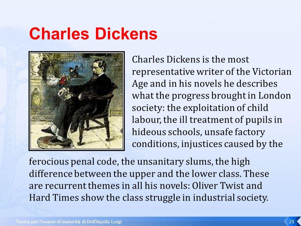 Tesina per l'esame di maturità di Dell Aquila Luigi24 Un periodo strettamente collegato al progresso è senz'altro l'Età Vittoriana di cui il massimo rappresentante è Charles Dickens…