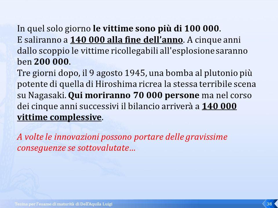 Tesina per l'esame di maturità di Dell Aquila Luigi37 Fu questione di un attimo, il tempo di percepire l'immenso lampo luminoso.