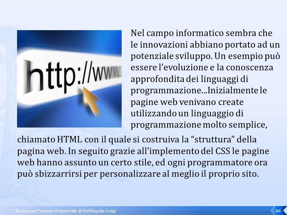 Tesina per l'esame di maturità di Dell Aquila Luigi39 Che cambiamenti ci sono stati in campo informatico ?