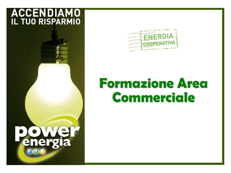 POWER ENERGIA E LA SUA MISSION Formazione Area Commerciale È società grossista di energia elettrica accreditata presso l Autorità competente e come tale acquista in borsa e vende direttamente al socio