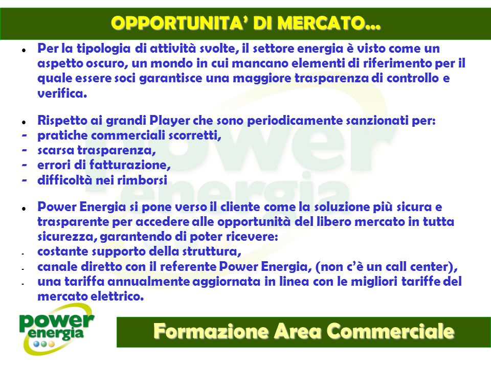 Formazione Area Commerciale OPPORTUNITA' DI MERCATO... Per la tipologia di attività svolte, il settore energia è visto come un aspetto oscuro, un mond