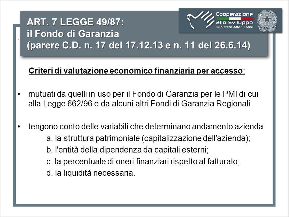 ART. 7 LEGGE 49/87: il Fondo di Garanzia (parere C.D. n. 17 del 17.12.13 e n. 11 del 26.6.14) Criteri di valutazione economico finanziaria per accesso