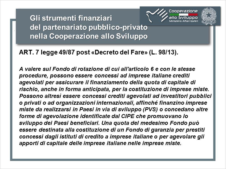 Gli strumenti finanziari del partenariato pubblico-privato nella Cooperazione allo Sviluppo ART. 7 legge 49/87 post «Decreto del Fare» (L. 98/13). A v