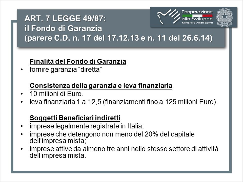 """ART. 7 LEGGE 49/87: il Fondo di Garanzia (parere C.D. n. 17 del 17.12.13 e n. 11 del 26.6.14) Finalità del Fondo di Garanzia fornire garanzia """"diretta"""