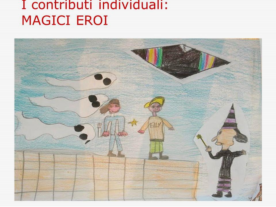I contributi individuali: MAGICI EROI