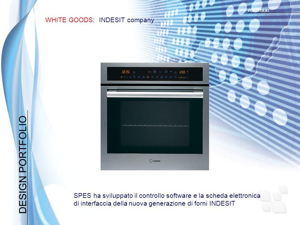 DESIGN PORTFOLIO WHITE GOODS: INDESIT company PORTFOLIO SPES ha sviluppato il controllo software e la scheda elettronica di interfaccia della nuova generazione di forni INDESIT