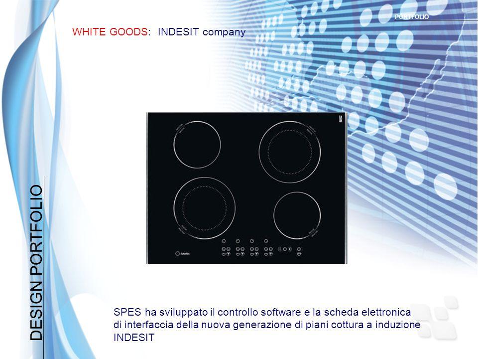 DESIGN PORTFOLIO WHITE GOODS: INDESIT company PORTFOLIO SPES ha sviluppato il controllo software e la scheda elettronica di interfaccia della nuova generazione di piani cottura a induzione INDESIT
