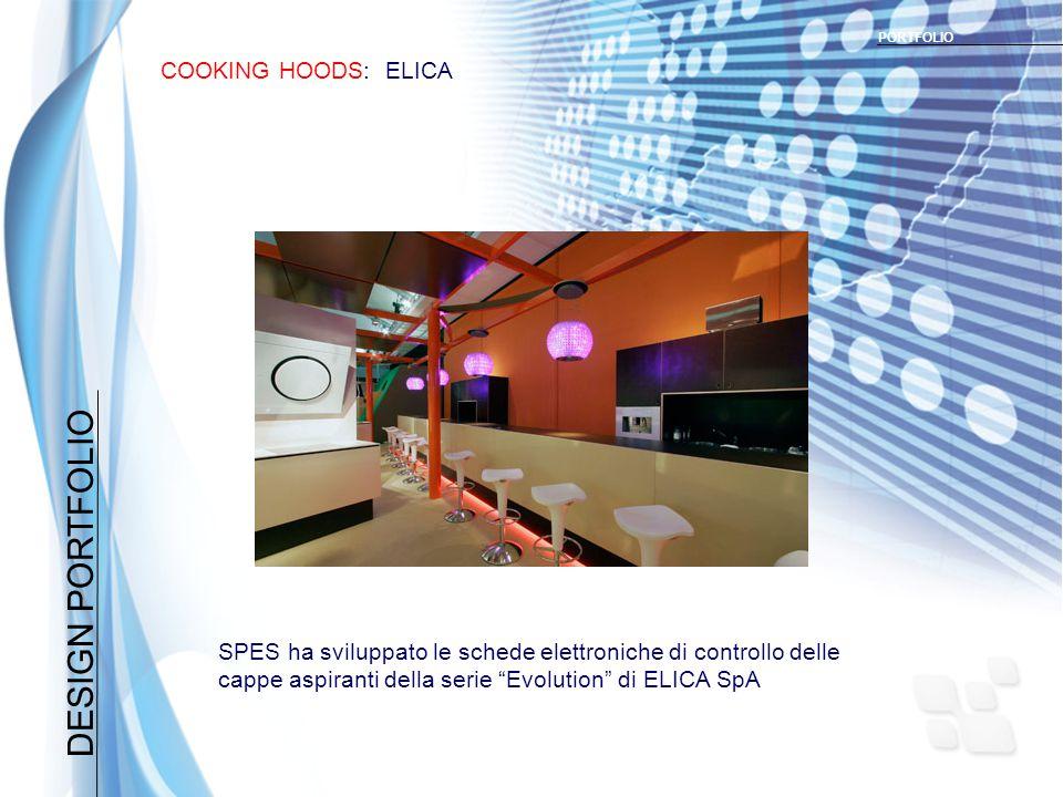 DESIGN PORTFOLIO COOKING HOODS: ELICA PORTFOLIO SPES ha sviluppato le schede elettroniche di controllo delle cappe aspiranti della serie Evolution di ELICA SpA