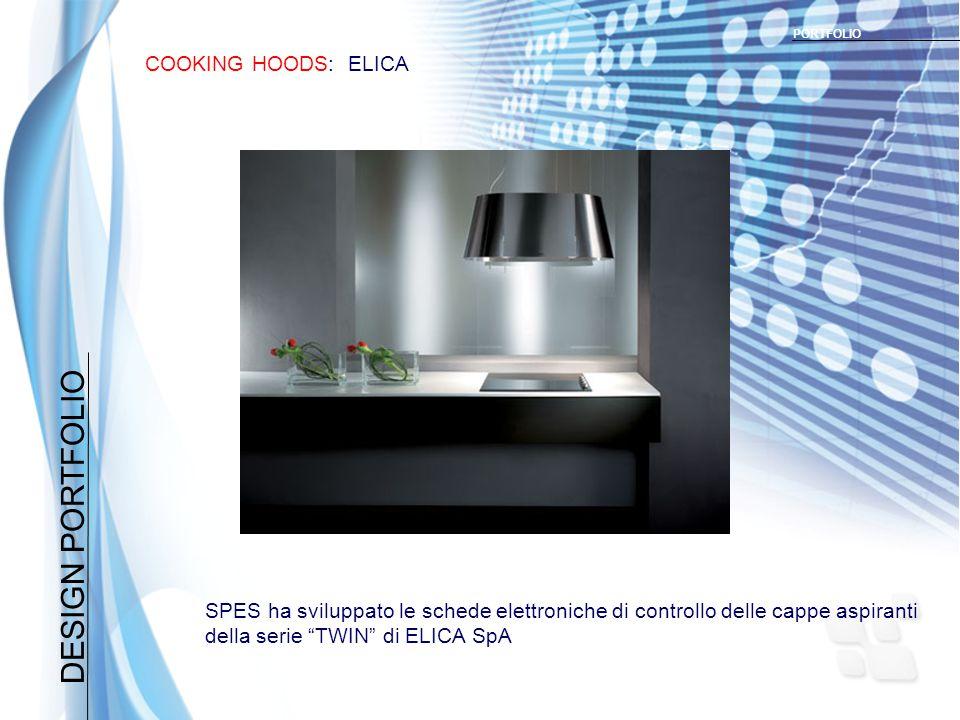 DESIGN PORTFOLIO COOKING HOODS: ELICA PORTFOLIO SPES ha sviluppato le schede elettroniche di controllo delle cappe aspiranti della serie TWIN di ELICA SpA