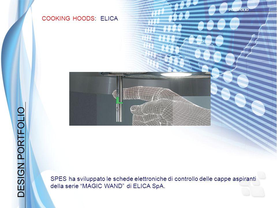 DESIGN PORTFOLIO COOKING HOODS: ELICA PORTFOLIO SPES ha sviluppato le schede elettroniche di controllo delle cappe aspiranti della serie MAGIC WAND di ELICA SpA.