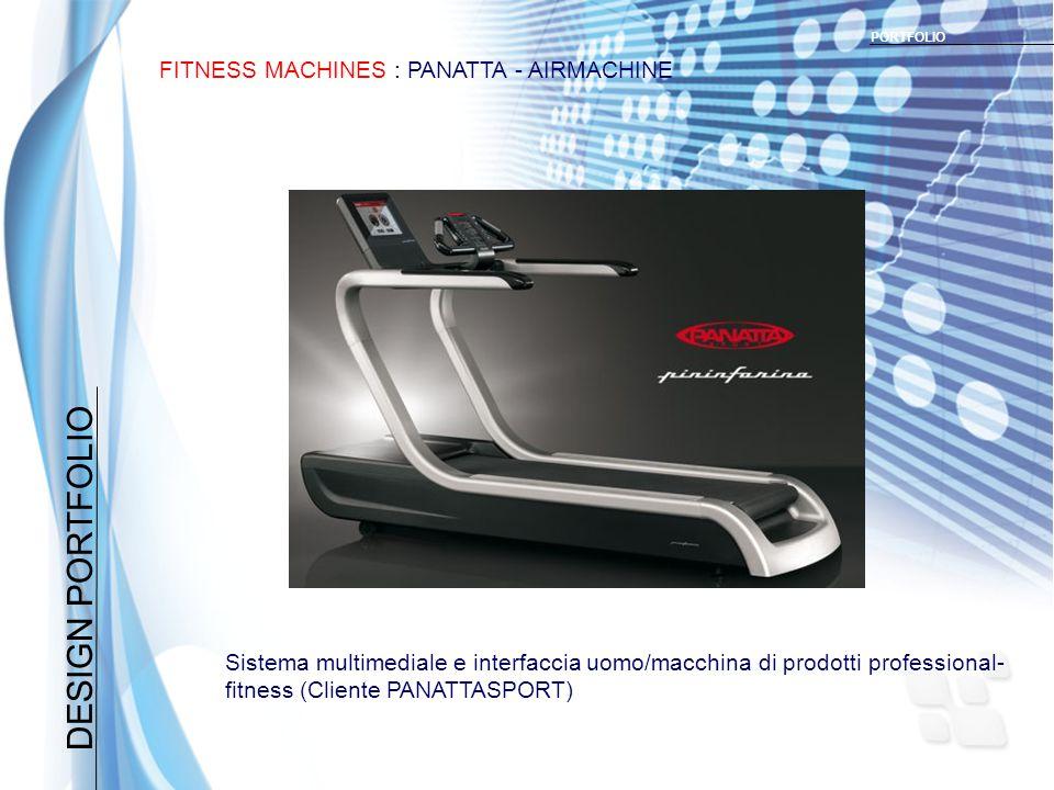 DESIGN PORTFOLIO FITNESS MACHINES : PANATTA - AIRMACHINE PORTFOLIO Sistema multimediale e interfaccia uomo/macchina di prodotti professional- fitness (Cliente PANATTASPORT)