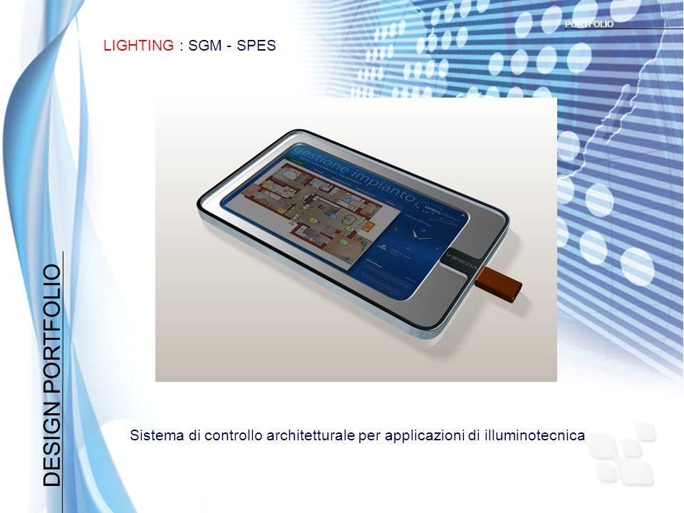 DESIGN PORTFOLIO LIGHTING : SGM - SPES PORTFOLIO Sistema di controllo architetturale per applicazioni di illuminotecnica