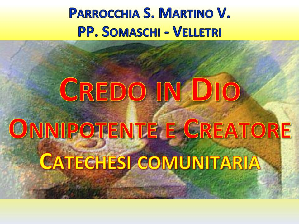 Parrocchia S.Martino V. PP. Somaschi - Velletri A questo popolo Dio rivela anche il suo Nome.